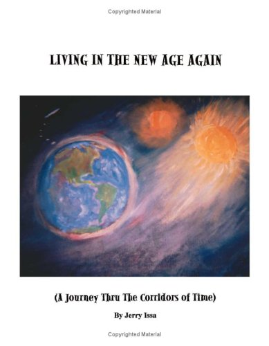 Living In The New Age Again: A Journey Through The Corridors Of Time
