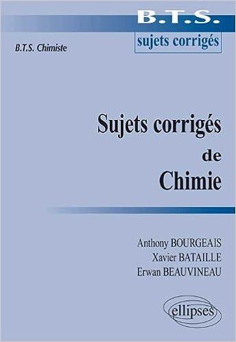 Sujets corrigés de Chimie : BTS Chimiste BTS sujets corrigés: Amazon.es: Anthony Bourgeais, Xavier Bataille, Erwan Beauvineau: Libros en idiomas extranjeros