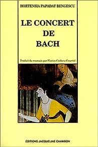 Le concert de Bach par Hortensia Papadat-Bengescu