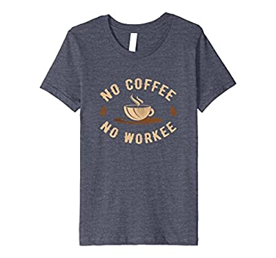 Coffee No Work Funny Gift T-Shirt