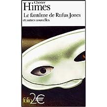 FANTÔME DE RUFUS JONES ET AUTRES NOUVELLES