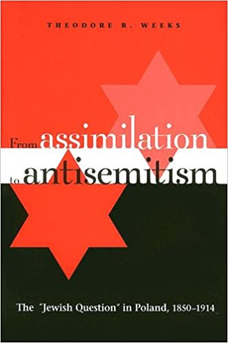 From assimilation to antisemitism the jewish question in poland from assimilation to antisemitism the jewish question in poland 1850 1914 theodore r weeks 9780875803524 amazon books fandeluxe Gallery
