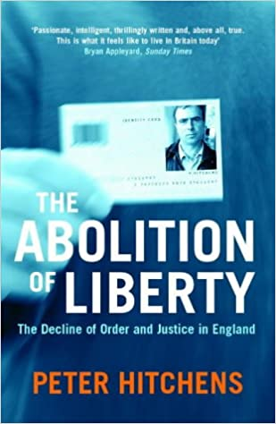 Book's Cover of The Abolition Of Liberty: The Decline of Order and Justice in England (Inglés) Tapa blanda – 8 abril 2004