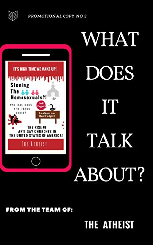 What Does It Talk About? (Promotional Series of The Atheist Book 3)