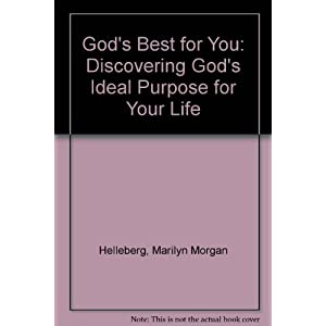 God's Best for You: Discovering God's Ideal Purpose for Your Life