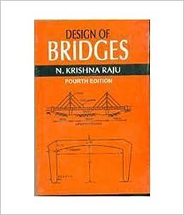 Design of Bridges 4th ed by Raju N. K 410ZNGe7ykL._SX258_BO1,204,203,200_