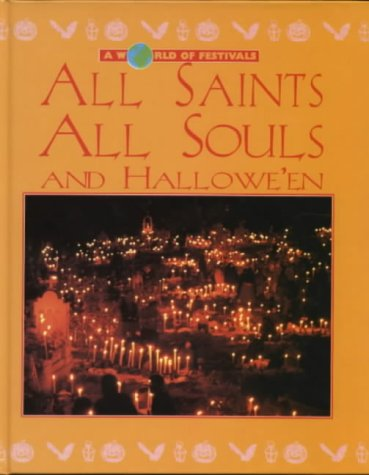All Saints, All Souls: Halloween (A World of Festivals) Hardcover – Import, October 25, 1996 Catherine Chambers Evans Brothers Ltd 0237516950 VI-0237516950