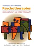img - for Interpretive and Supportive Psychotherapies: Matching Therapy and Patient Personality book / textbook / text book
