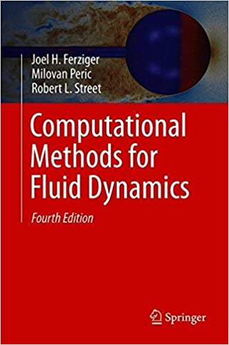 Computational Methods for Fluid Dynamics: Joel H  Ferziger