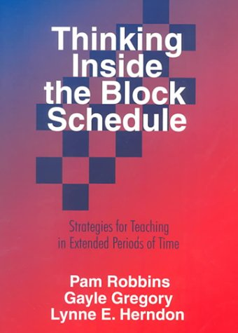 Thinking Inside the Block Schedule: Strategies for Teaching in Extended Periods of Time