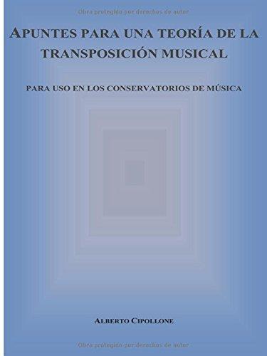 Descargar Libro Apuntes Para Una Teoría De La Transposición Musical: Para Uso En Los Conservatorios De Música Alberto Cipollone