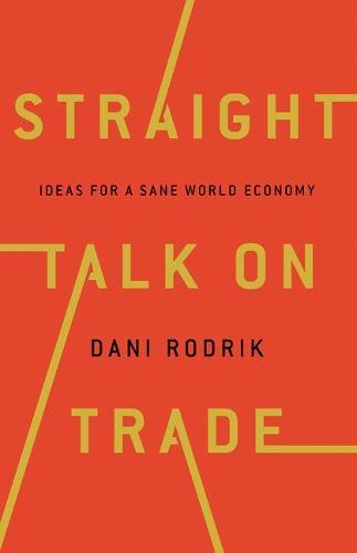 Straight Talk on Trade – Ideas for a Sane World Economy