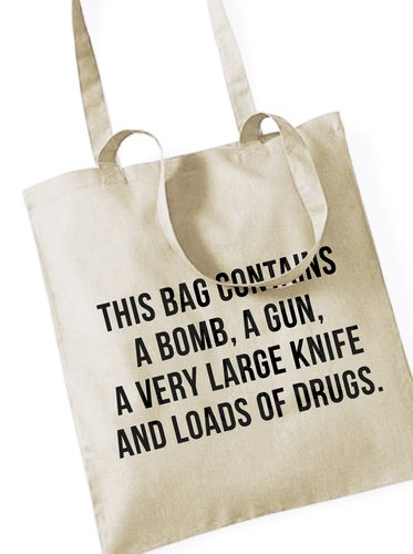 THIS BAG CONTAINS A BOMB, A GUN, A VERY LARGE KNIFE AND LOADS OF DRUGS. / Stoffbeutel Jutebeutel Tote Bag / BEIGE