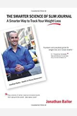 The Smarter Science of Slim Journal: A Smarter Way to Track Your Weight-Loss Paperback