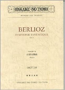 OGTー235 ベルリオーズ 幻想交響曲 作品14 (Ongaku no tomo miniature scores)