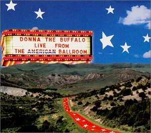 Live From the American Ballroom by Donna the Buffalo