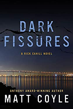 Dark Fissures: A Rick Cahill Novel (The Rick Cahill Series Book 3)