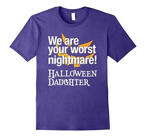 Mens We are your worst nightmare, Halloween Daughter Costume Shir Medium (Worst Nightmare Costume)