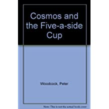 Cosmos and the Five-a-side Cup
