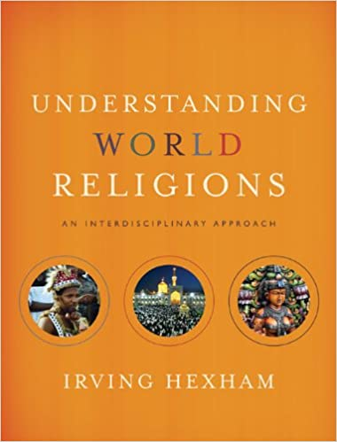 Image result for Understanding World Religions: An Interdisciplinary Approach By Irving Hexham