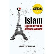 Islam: Europe Invaded. America Warned.