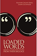 Loaded Words: Freeing 12 Hard Bible Words from Their Baggage Paperback