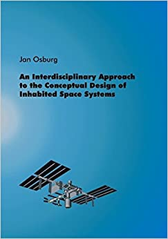 An Interdisciplinary Approach to the Conceptual Design of Inhabited Space Systems