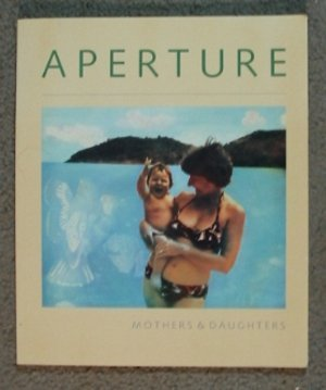 Aperture: Mothers & Daughters, That Special Quality/No 107