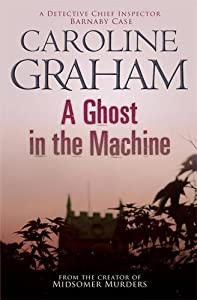 A Ghost in the Machine by Caroline Graham (2007-11-01)