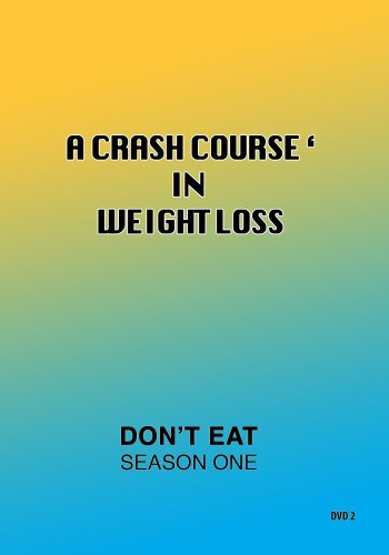 A Crash Course In Weight Loss - Don't Eat Season One / DVD 2