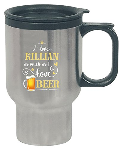 (I Love Killian As Much As I Love Beer Gift For Her - Travel)