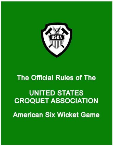 THE OFFICIAL RULES OF THE UNITED STATES CROQUET ASSOCIATION