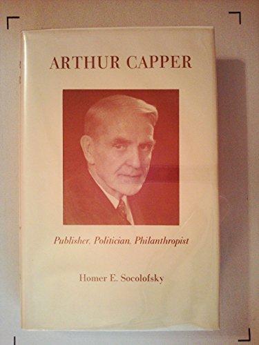 Arthur Capper: Publisher, Politician, and Philanthropist