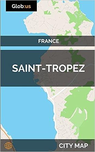 Saint Tropez France City Map Jason Patrick Bates 9781980610625