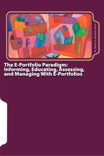 The E-Portfolio Paradigm: Informing, Educating, Assessing, and Managing With E-Portfolios Paperback  March 10, 2010