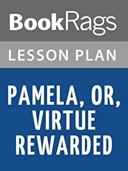 pamela or virtue rewarded essay Pamela: or virtue rewarded (oxford world's classics) by richardson, samuel see more like this tell us what you think - opens in new window or tab results pagination - page 1.
