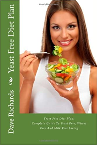 Yeast Free Diet Plan: Complete Guide To Yeast Free, Wheat