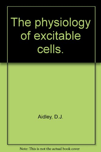 (The physiology of excitable cells)