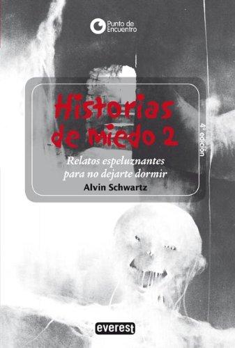 Download Historias de Miedo: Relatos Espeluznantes Par No Dejarte Dormir = More Scary Stories to Tell in the Dark (Spanish Edition) pdf