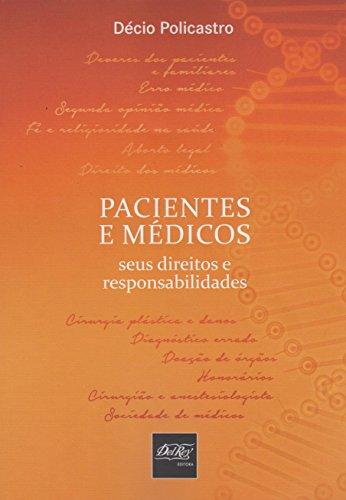 Pacientes e Médicos. Seus Direitos e Responsabilidades