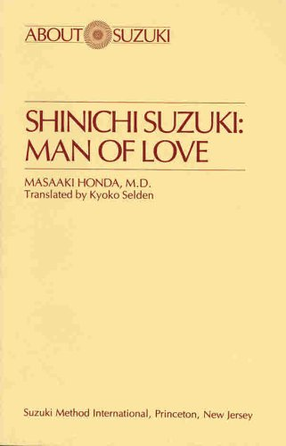 Shinichi Suzuki: Man Of Love (About Suzuki Series)