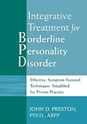 Integrative Treatment for Borderline Personality Disorder: Effective, Symptom-Focused Techniques, Simplified for Private Practice
