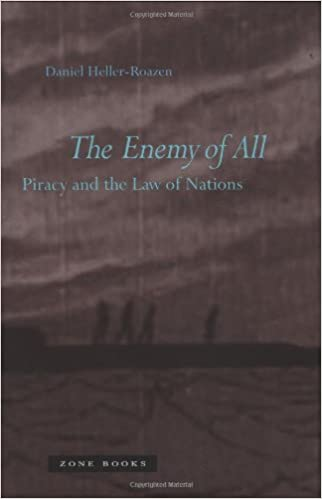 The Enemy of All: Piracy and the Law of Nations (Zone Books): Daniel