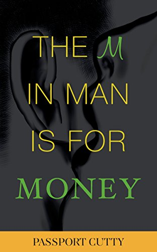 The M in Man Is for Money: How to get it, use it, and make it work for you.
