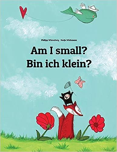 Amazon Com Am I Small Bin Ich Klein Children S Picture Book