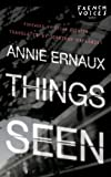 Things Seen, Annie Ernaux, 0803210779