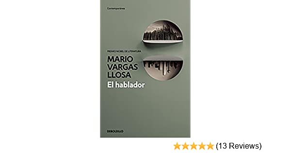 El hablador / The Storyteller (Spanish Edition): Mario Vargas Llosa: 9788490626085: Amazon.com: Books