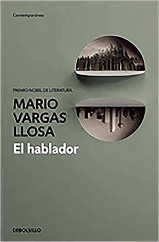 El hablador / The Storyteller (Spanish Edition): Mario Vargas Llosa: 9788490626085: Amazon.com: Books