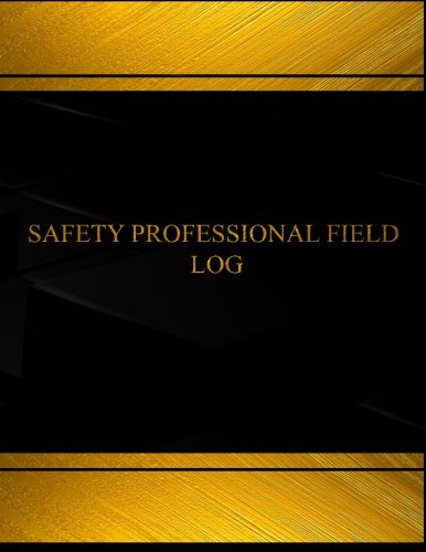 Safety Professional Field Log (Log Book, Journal - 125 pgs, 8.5 X 11 inches): Safety Professional Field Logbook (Black  cover, X-Large) (Centurion Logbooks/Record Books) pdf epub