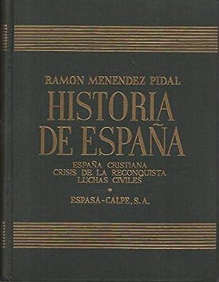 HISTORIA DE ESPAÑA. TOMO XIV. ESPAÑA CRISTIANA. CRISIS DE LA RECONQUISTA. LUCHAS CIVILES: Amazon.es: MENENDEZ PIDAL, RAMÓN: Libros